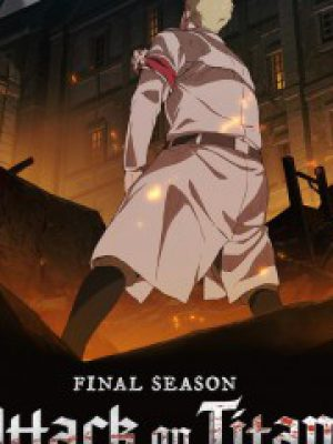 Shingeki no Kyojin : The Final Season (Attack on Titan 4) ผ่าพิภพไททัน ภาค 4